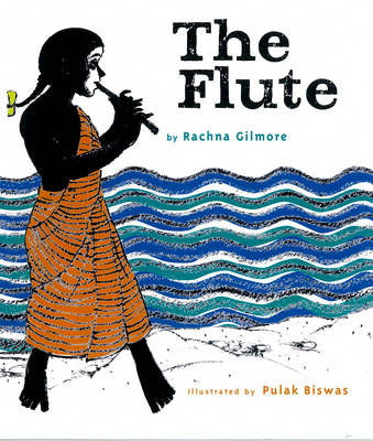 The Flute by Rachna Gilmore