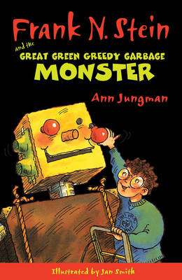 Frank N Stein and the Great Green Garbage Monster by Ann Jungman