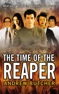 The Time Of The Reaper - The Reaper Trilogy by Andrew Butcher