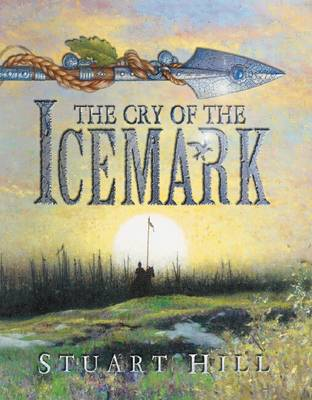 Cry of the Icemark by Stuart Hill