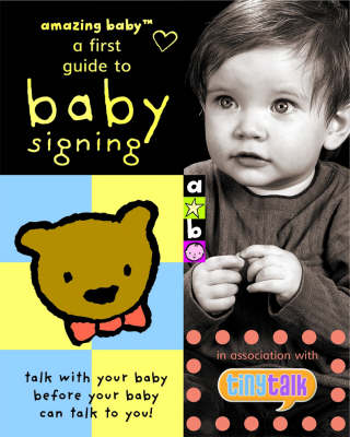 Amazing Baby: A First Guide to Baby Signing by Katie Mayne