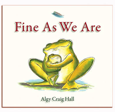 Fine As We Are by Algy Hall
