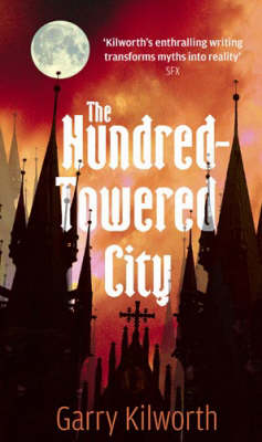 The Hundred Towered City by Garry Douglas Kilworth