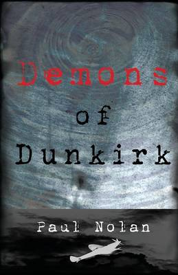 Demons of Dunkirk by Paul Nolan