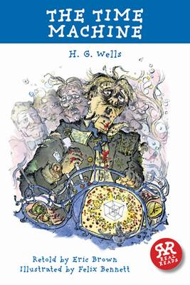 The Time Machine by H G Wells - retold by Eric Brown