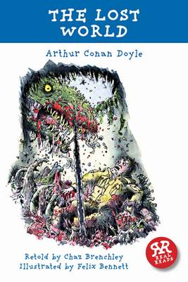 The Lost World - retold by Chaz Brenchley by Arthur Conan Doyle