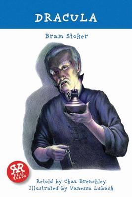Dracula, retold by Chaz Brenchley by Bram Stoker