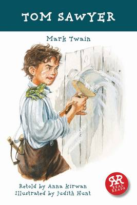 Tom Sawyer - retold by Anna Kirwan by Mark Twain