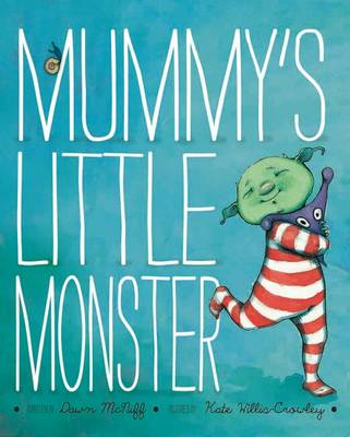 Mummy's Little Monster by Dawn McNiff