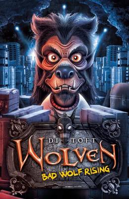 Bad Wolf Rising (Wolven 3) by Di Toft