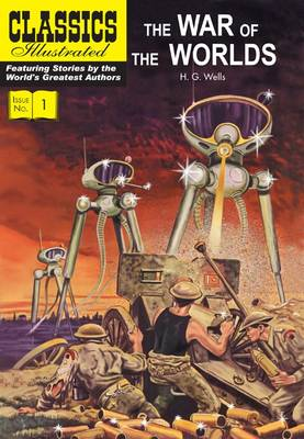 War of the Worlds (Classics Illustrated) by H G  Wells