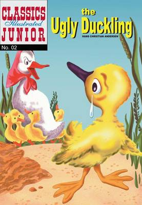 The Ugly Duckling (Classics Illustrated Junior) by Hans Christian Andersen