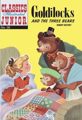 Goldilocks and the Three Bears (Classics Illustrated Junior) by Robert Southey