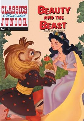 Beauty and the Beast (Classics Illustrated Junior) by Charles Perrault