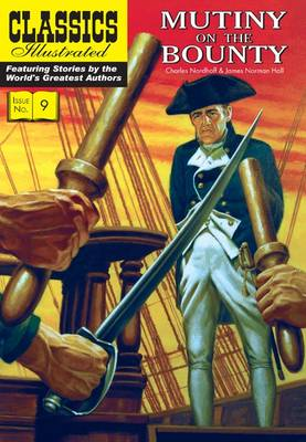 Mutiny on the Bounty (Classics Illustrated) by Charles Nordhoff and James Norman Hall