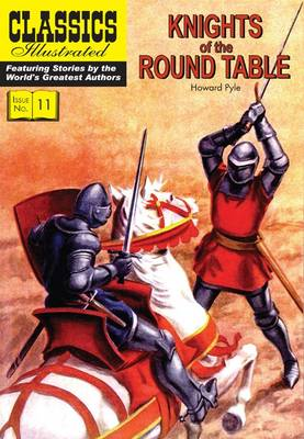 Knights of the Round Table (Classics Illustrated) by