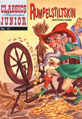 Rumpelstiltskin (Classics Illustrated Junior) by Brothers Grimm