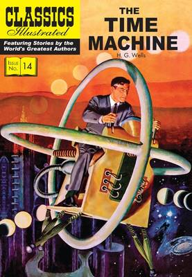 The Time Machine (Classics Illustrated) by H.G. Wells
