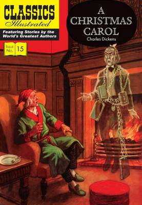 A Christmas Carol (Classics Illustrated) by Charles Dickens