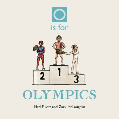O is for Olympics by Ned Elliott