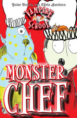 Vampire School Monster Chef by Peter Bently
