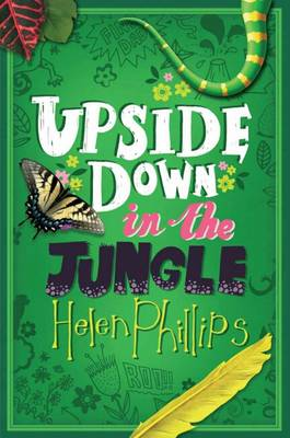 Upside Down in the Jungle by Helen Phillips
