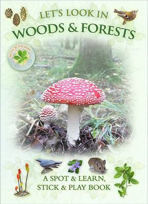 Let's Look in Woods & Forests by Caz Buckingham, Andrea Pinnington