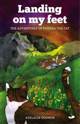 Landing On My Feet The Adventures of Poohka the Cat by Adelaide Godwin