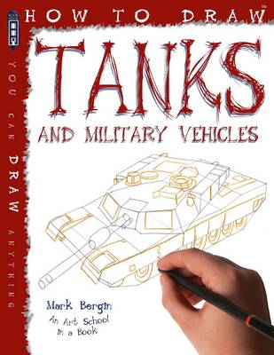 Tanks and Military Vehicles by Mark Bergin