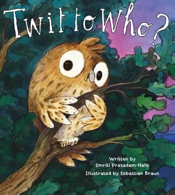 Twit to Who? by Smriti Prasadam-Halls