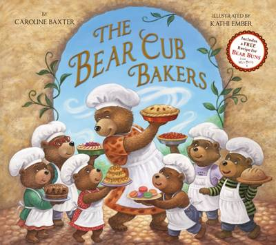 The Bear Cub Bakers by Caroline Baxter