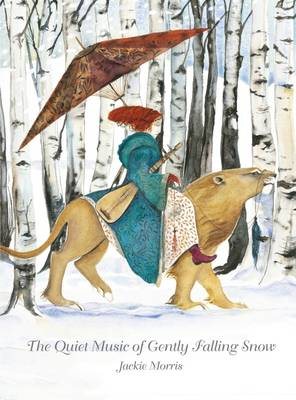 The Quiet Music of Gently Falling Snow by Jackie Morris