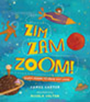 Zim Zam Zoom Zappy Poems to Read Out Loud by James Carter