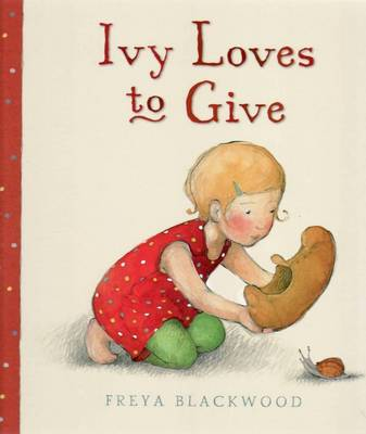 Ivy Loves to Give by Freya Blackwood