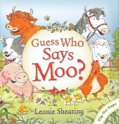 Guess Who Says Moo? My Little Book of Riddles by Leonie Shearing