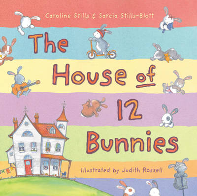 The House of 12 Bunnies by Caroline Stills, Sarcia Stills-Blott