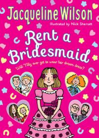 Rent A Bridesmaid by Jacqueline Wilson