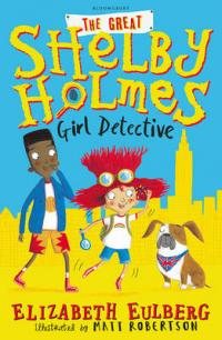 The Great Shelby Holmes Girl Detective
