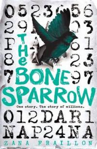 The Bone Sparrow A Refugee Novel