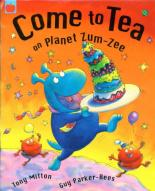 Come to Tea on Planet Zum-zee by Tony Mitton