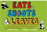 Eats, Shoots & Leaves: Why Commas make a difference by Lynne Truss
