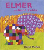 Elmer and Aunt Zelda by David Mckee