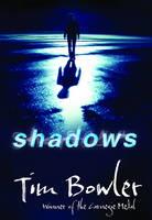 Shadows by Tim Bowler