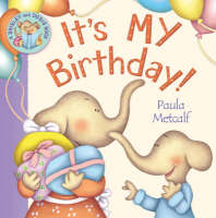 It's MY Birthday! A Shirley and Doris Book by Paula Metcalf