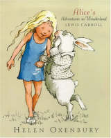 Alice's Adventures in Wonderland (illustrated by Helen Oxenbury) by Lewis Carroll