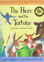 The Aesop's Fables for the Very Young: The Hare and the Tortoise by Sally Grindley