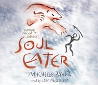 Soul Eater: Chronicles of Ancient Darkness 3 CD-Audio by Michelle Paver