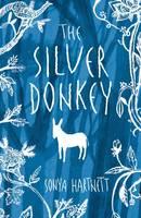The Silver Donkey by Sonya Hartnett