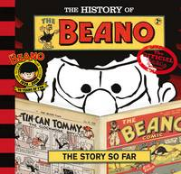 The History of the Beano The Story So Far by D C Thomson