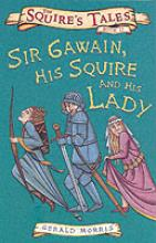 Sir Gawain, His Squire and His Lady by Gerald Morris
